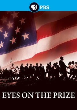 Eyes on the Prize - America's Civil Rights Movement 1954-1985